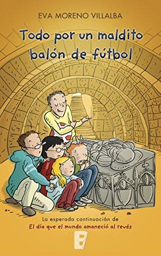 Todo por un maldito balón de fútbol eBook: Moreno Villalba, Eva ...
