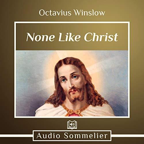 None Like Christ audiobook cover art