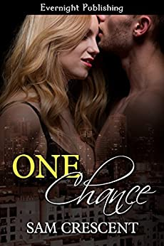 One Chance (Friends, Men, and Secrets Book 3) by [Sam Crescent]