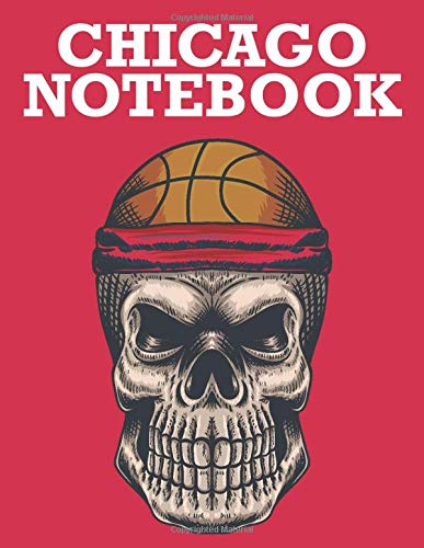 Chicago Notebook: Lined Notebook Journal, Size 8.5 X 11 Inches - 120 Pages | Gift For Basketball Players | Basketball Notebook For School And Coatch, Boys And Girls