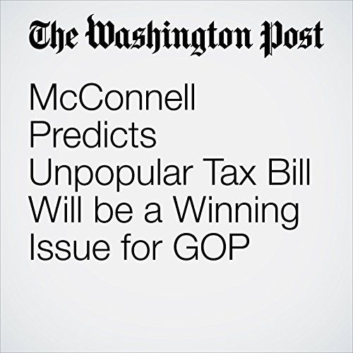 McConnell Predicts Unpopular Tax Bill Will be a Winning Issue for GOP copertina