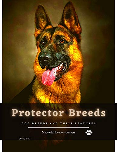 Protector Breeds: Dog breeds and their features (English Edition)