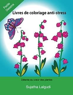 Livres de coloriage anti-stress: Detente au coeur des plantes, Fleurs, coloriage adulte fleurs, 35 Motifs Relaxants Et Anti-Stress, Facile Dessins De ... Facile Dessins) (Volume 2) (French Edition)