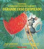 O Ratinho o Morango Vermelho Maduro e o Grande Urso Esfomeado