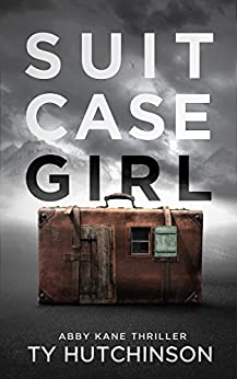 Suitcase Girl: SG Trilogy Book 1 (Abby Kane FBI Thriller 7) by [Ty Hutchinson]