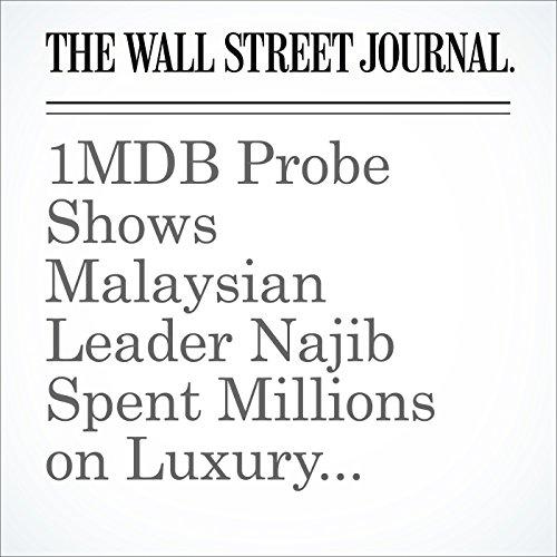 1MDB Probe Shows Malaysian Leader Najib Spent Millions on Luxury Goods audiobook cover art