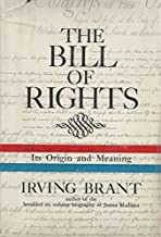The Bill of rights; its origin and meaning