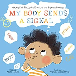 My Body Sends a Signal: Helping Kids Recognize Emotions and Express Feelings (Emotional Regulation for Kids, Kids Book, Toddler Book, Children's Book, Preschool Activity Book, Picture Book) by [Natalia Maguire, Anastasia Zababashkina]