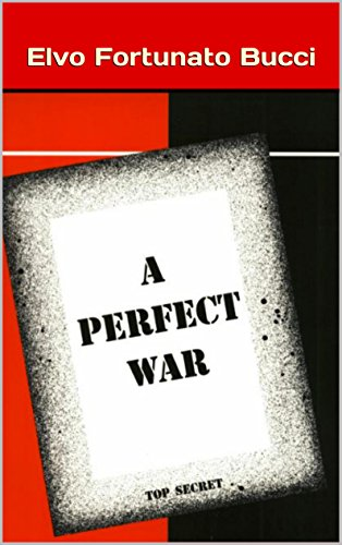 Book: A Perfect War by Elvo Fortunato Bucci