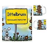 Dittelbrunn - Einfach die geilste Stadt der Welt Kaffeebecher Tasse Kaffeetasse Becher mug Teetasse Büro Stadt-Tasse Städte-Kaffeetasse Lokalpatriotismus Spruch kw Hambach Würzburg Pfändhausen