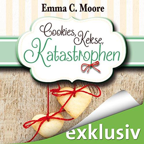 Cookies, Kekse, Katastrophen audiobook cover art