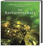 Der Barbarenschatz: Geraubt und im Rhein versunken