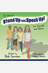 It's Time to Stand Up and Speak Up!: For Yourself and Others Paperback