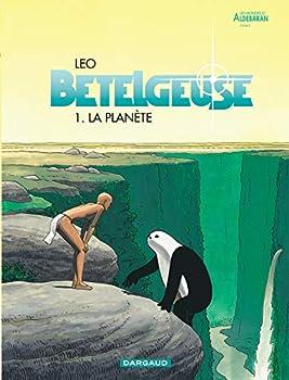 Bételgeuse - tome 1 - La planète - Book  of the Les Mondes d'Aldébaran