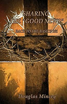 Sharing the Good News: Back to the Basics 101