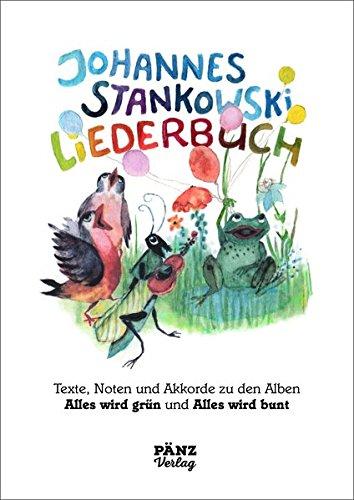 Johannes Stankowski Liederbuch: Texte, Noten und Akkorde zum Nachspielen & Mitsingen