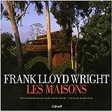 Frank Lloyd Wright - Les maisons de Alan Hess,Alan Weintraub ( 1 juin 2006 )