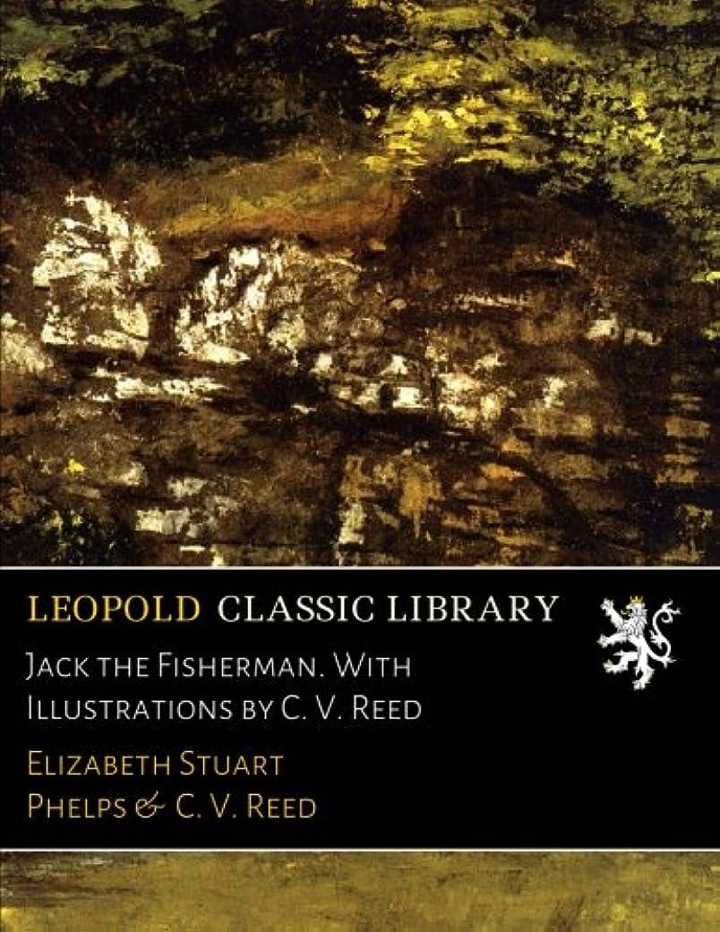 満員についてアリーナJack the Fisherman. With Illustrations by C. V. Reed