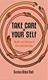 Take Care of Your Self: The Art and Cultures of Care and Liberation