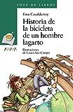 Historia de la bicicleta de un hombre lagarto (LITERATURA INFANTIL (6-11 años) - Sopa de Libros)