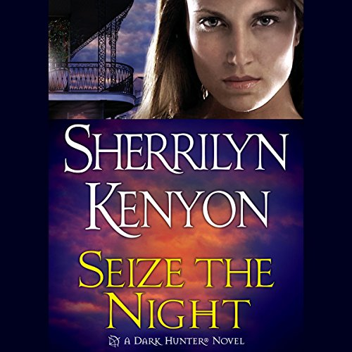 Seize the Night     A Dark-Hunter Novel              Written by:                                                                                                                                 Sherrilyn Kenyon                               Narrated by:                                                                                                                                 Fred Berman                      Length: 9 hrs and 50 mins     13 ratings     Overall 4.7