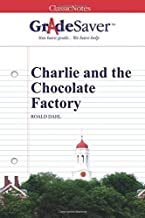GradeSaver (TM) ClassicNotes: Charlie and the Chocolate Factory