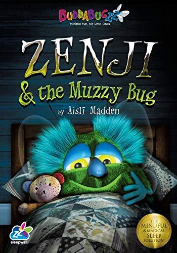 Zenji & the Muzzy Bug: The Mindful & Magical Sleep Solution (Buddabugzz Sleepwell, Band 1)