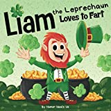 Liam the Leprechaun Loves to Fart: A Rhyming Read Aloud Story Book For Kids About a Farting Leprechaun, Perfect for St. Patrick's Day (Farting Adventures)