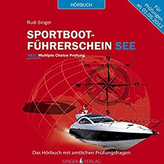 Sportbootführerschein See     Hörbuch mit amtlichen Prüfungsfragen              Autor:                                                                                                                                 Rudi Singer                               Sprecher:                                                                                                                                 Martin Schülke                      Spieldauer: 2 Std. und 1 Min.     47 Bewertungen     Gesamt 4,2