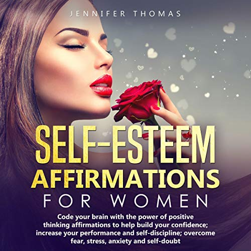 Self-Esteem Affirmations for Women     Code Your Brain with the Power of Positive Thinking Affirmations to Help Build Your Confidence; Increase Your Performance and Self-Discipline; Overcome Fear, Stress, Anxiety, and Self-Doubt              De :                                                                                                                                 Jennifer Thomas                               Lu par :                                                                                                                                 Michelle Kay                      Durée : 3 h et 34 min     Pas de notations     Global 0,0