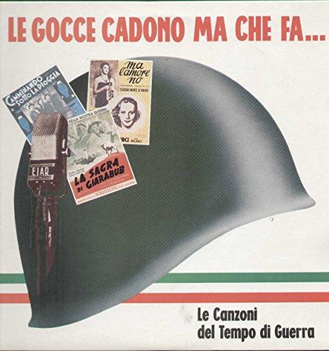 FM14207 LP Le Gocce Cadono Ma Che Fa - Le Canzoni Del Tempo Di Guerr