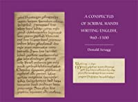 A Conspectus of Scribal Hands Writing English, 960-1100 (Publications of the Manchester Centre for Anglo-Saxon Studies)
