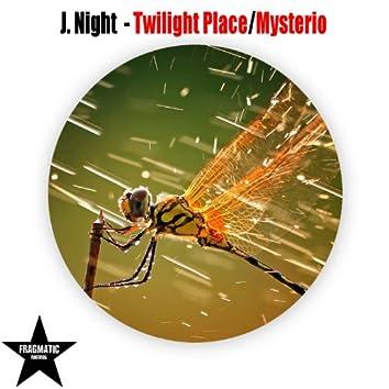 Twilight Place/Mysterio