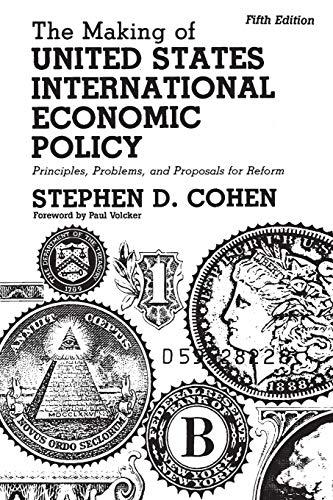 The Making of United States International Economic...
