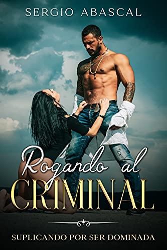 Rogando al Criminal de Sergio Abascal