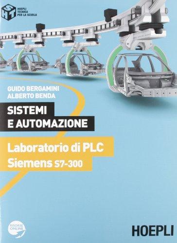 Sistemi e automazione. Laboratorio di PLC Siemens S7-300. Per le...