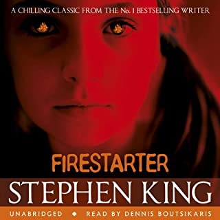 Firestarter                   By:                                                                                                                                 Stephen King                               Narrated by:                                                                                                                                 Dennis Boutsikaris                      Length: 14 hrs and 50 mins     242 ratings     Overall 4.4