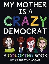 My Mother Is A Crazy Democrat - A Coloring Book