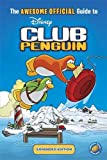 The Awesome Official Guide to Club Penguin: Expanded Edition