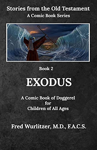 Exodus: A Comic Book of Doggerel for Children of All Ages (Stories from the Old Testament)