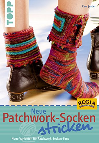 Neue Patchwork-Socken stricken: Neue Varianten für Patchwork-Socken-Fans