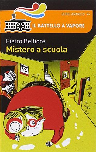 Scritto da Pietro Belfiore: Mistero A Scuola - PDF EPUB Read