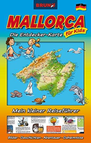 BRUNO Mallorca Landkarte und Reiseführer für Kinder: Die Entdecker-Karte für Kids: Attraktionen, Unternehmungen, Insider-Tipps, Regenwetter-Tipps (BRUNO Themenkarten / Der Reiseführer zum Aufklappen)