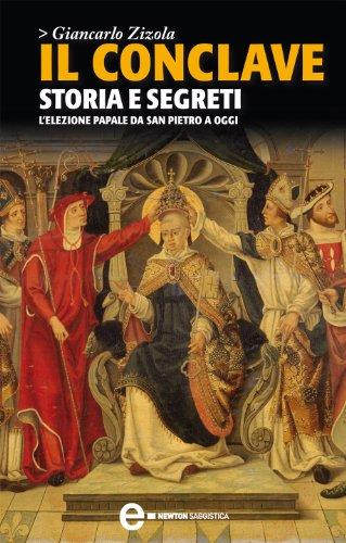 Il Conclave Storia E Segreti Enewton Saggistica