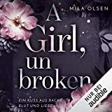 A Girl, unbroken: Ein Kuss aus Rache, Blut und Liebe 2