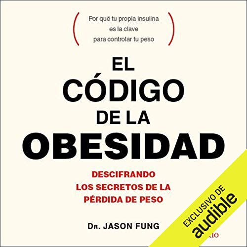 El código de la obesidad [The Obesity Code] audiobook cover art