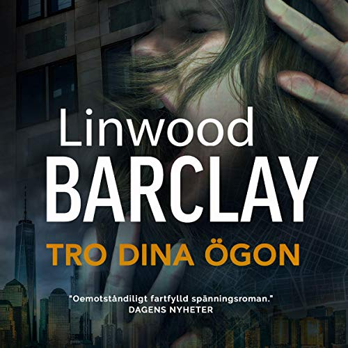 Tro dina ögon Audiobook By Linwood Barclay cover art