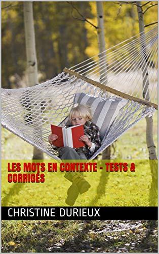 Les mots en contexte - Tests & corrigés (French Edition)