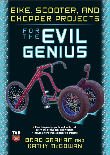 Bike, Scooter, and Chopper Projects for the Evil Genius (English Edition)