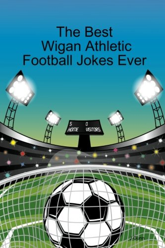 The best wigan athletic football jokes ever